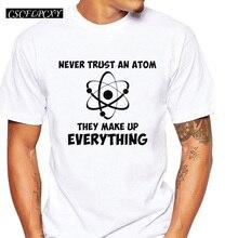 """""""Never Trust An Atom…"""" T-shirt"""