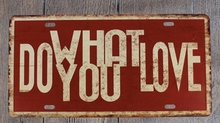1 pc Do what you love Motivation English Quotes  Tin Plates Signs wall man cave Decoration Metal Art Vintage Poster