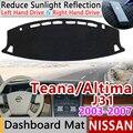 Для Nissan Teana J31 2003 ~ 2007 Altima Противоскользящий коврик на приборную панель солнцезащитный коврик защита автомобильные аксессуары 2004 2005 2006
