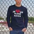 Иисус футболки супермен только экономит, бог Христианский Футболка Мужчины Хлопок Тройник Человек бесплатная доставка сыпучих О-Образным Вырезом с длинными рукавами футболки XXL
