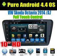 10 дюймов Android 4,4 полный сенсорный аудио автомобильный мультимедийный плеер для Skoda Octavia 2014 A7 с gps Навигатор Радио ТВ CANBUS BT