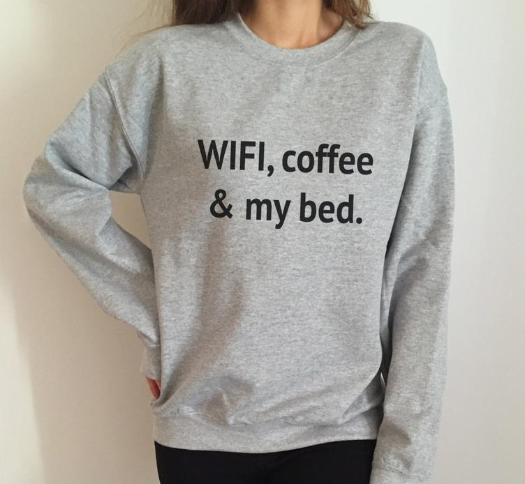 Wifi coffee and my bed letters women sweatshirt jumper for Letters for sweatshirts
