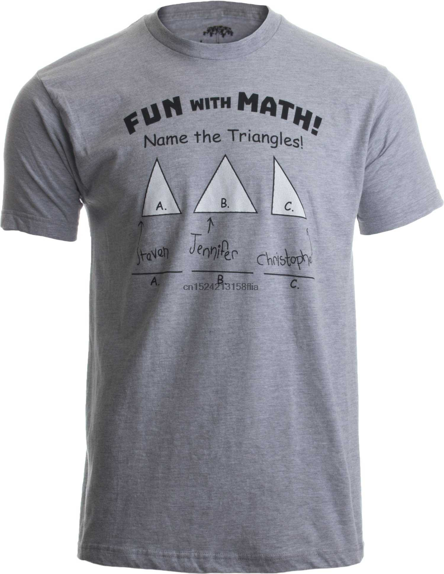 69286edc Fun With Math Name The Triangles Funny Mathematics Teacher Pun Unisex T- Shirt