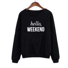 цены на Fashion Slogan Tumblr Sweatshirt Hello Weekend Sweatshirt Womens White Black Crewneck Hoodies Pullover  в интернет-магазинах