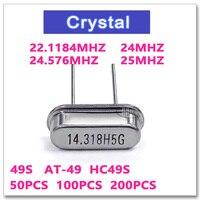 50 шт 100 шт 200 шт Высокое качество 49S 22 1184 MHZ 24MHZ 24 576 MHZ 25 MHZ Новый оригинальный Кристалл осциллятор HC49S HC 49S 25 MHZ