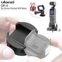 Ulanzi OP 4 adaptador de Base Wifi para Dji Osmo bolsillo trípode accesorios de montaje para Osmo Pocket