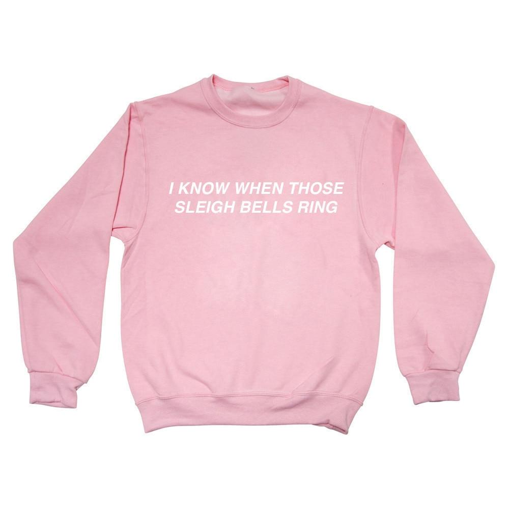 I Know When Those Sleigh Bells Ring Letter Print Crewneck Sweatshirts Female Sweats Women Fashion Pullover Jumper Outfits Sweatshirt Female Sweat Womenfashion Sweatshirt Aliexpress