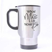 Funny Musician Coffee Mug Without Music Life Would be Flat 100% Stainless Steel Material Travel Mugs 14oz sizes