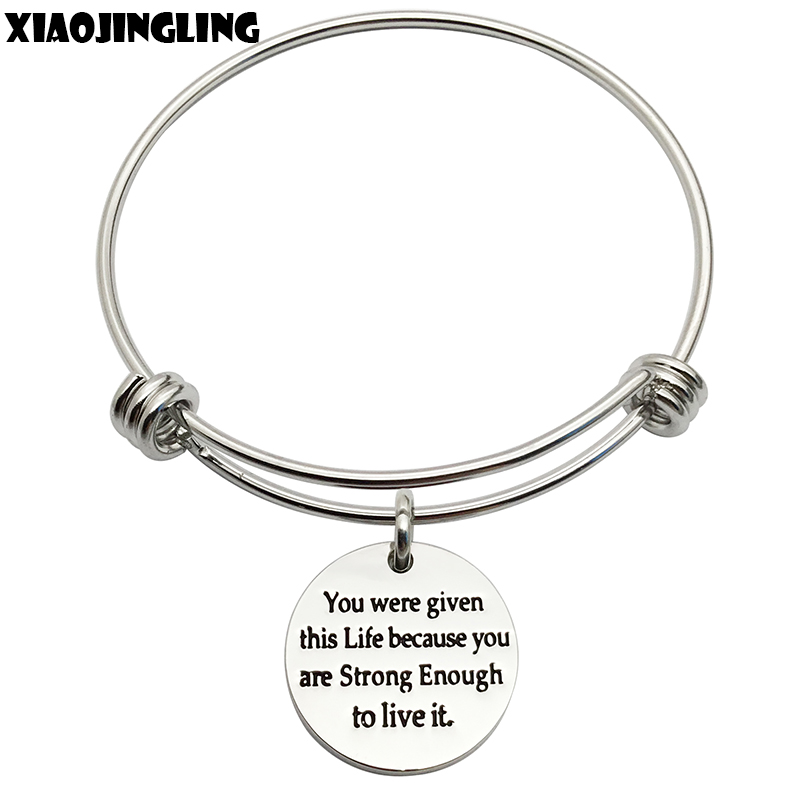 XIAOJINGLING Charm Bangle'You were <font><b>given</b></font> this Life because you are Strong Enough to live it'Women Bracelet Fashion Birthday Gift image