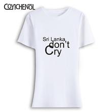 Sri Lanka don't cry Modal Print customize tshirt solid color short sleeve O-neck Women tee slim T-shirt COYICHENOL цена