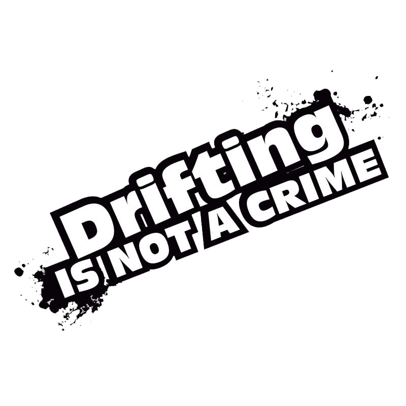 15.3*6cm Drifting Is Not A Crime Fashion Car Decal Stickers Creative Vinyl Car Styling Covers Black/silver C9-0191