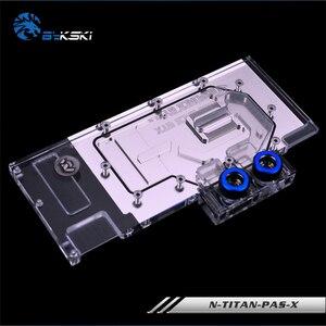 Image 2 - Bykski N TITAN PAS X غطاء كامل بطاقة جرافيكس كتلة تبريد المياه ل NewFounder GTX Titan X Pascal ، GTX1080Ti/1080/1070 ، M6000