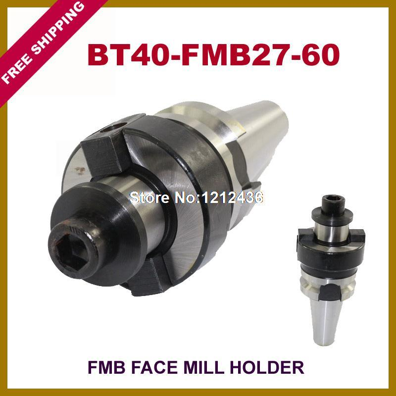 Free Shipping BT40-FMB27-60 Face Mill Toolholder System Working On CNC Milling Machine bt40 sca22 70l circular saw blade cnc milling toolholder