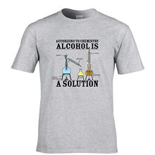 2017 Funny Alcohol Is A Solution Chemistry Funny Science Drunk Drinker Printed T Shirt Men'S Fashion Tees Hipster Tops