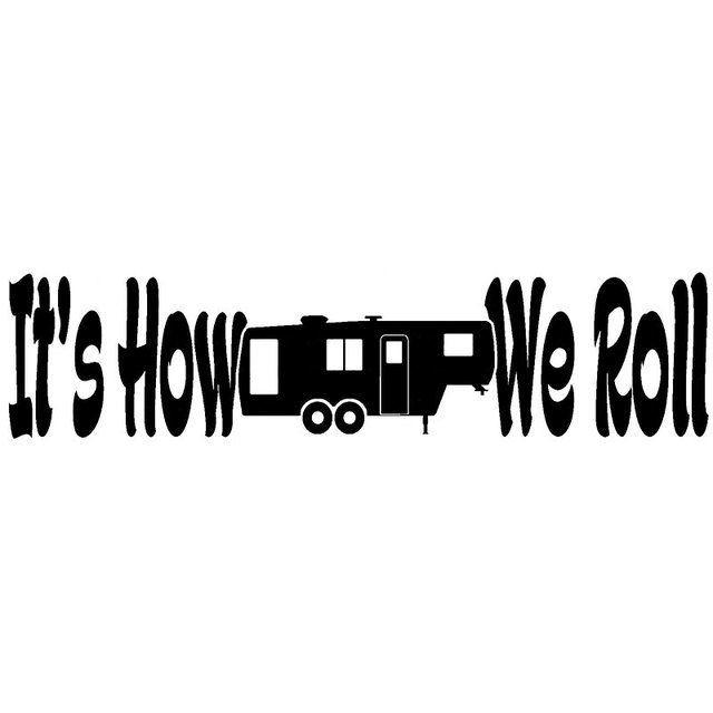 32 2cm7 6cm its how we roll 5th wheel camper rv vinyl decal camping