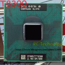 Intel core2 duo cpu original t8300, (3m cache, 2.40ghz, 800mhz fsb) processador de laptop dual-core, para chipset gm45 pm4 965