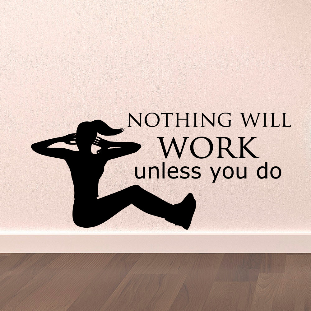 Motivation GYM Wall Decal Quote Nothing Will Work Unless You Do Vinyl Lettering, Health Fitness Sports Quotes Wall Stickers A101