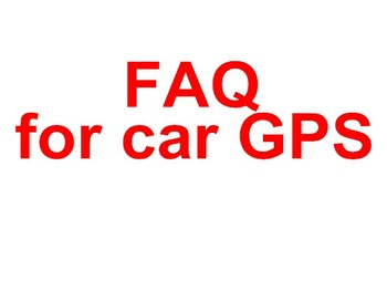 FAQ(Frequently Asked Questions) for the CAR GPS
