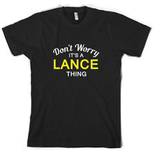 Don't Worry It's a LANCE Thing! - Mens T-Shirt - Family - Custom Name Print T Shirt Mens Short Sleeve Hot Tops Tshirt Homme don t worry it s a wilkinson thing mens t shirt family custom name print t shirt mens short sleeve hot tops tshirt homme
