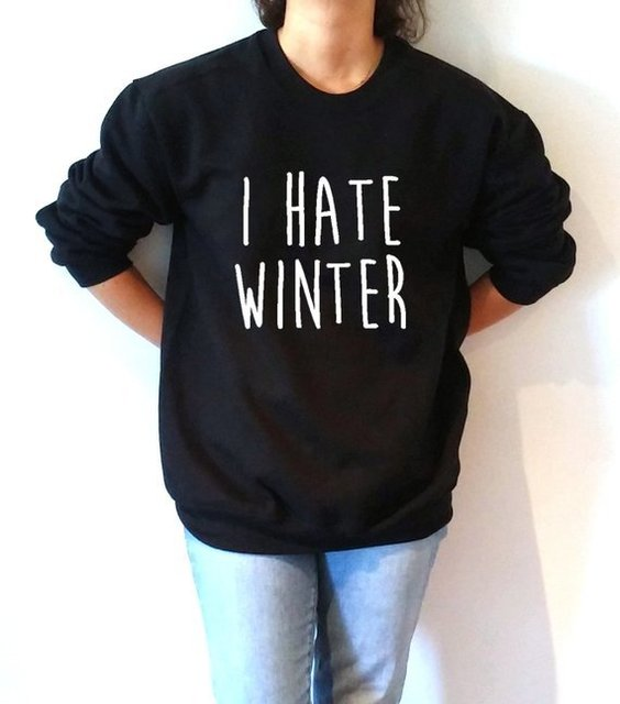 c67087b0 Unisex Spring Autumn I Hate Winter Tumblr Sweatshirt Long Sleeve Stylish  Casual Cotton Funny Slogan Tops Graphic Grunge Jumper
