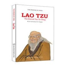цены The Wisdom of China: Lao Tzu - The Eternal Tao Te Ching Language English Keep on Lifelong learning as long as you live -123