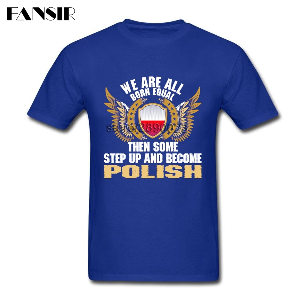 Some Step Up And Become Polish Poland Flag Men T-shirt Casual T Shirts Men Short Sleeve O-neck Cotton