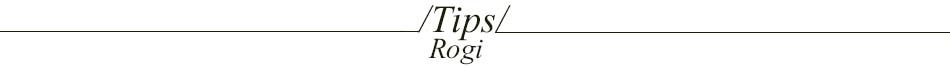 tips rogi