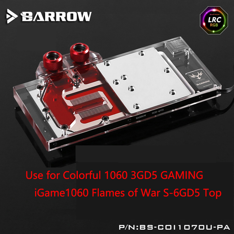 BARROW Full Cover Graphics Card Block use for Colorful iGame GTX1060 Flame of War X Radiator LRC RGB BS-CON1060-PA barrow full cover graphics card block use for colorful igame gtx1070 1060 flame of war u 8gd5 top radiator lrc rgb coi1070u pa