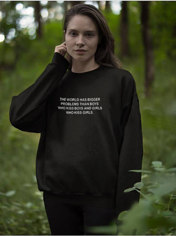 Aesthetic Cotton Sweatshirt The World Has Bigger Problems Than Boys Who Kiss Boys And Girls Who Kiss Girls Jumper Hoodies Tops