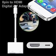 8Pin для iPhone к HDMI цифровой av-адаптер HDMI кабель HD ТВ цифровой кабель-адаптер для iPhone 7 6 6 s Plus для Ipad для Ipod O2