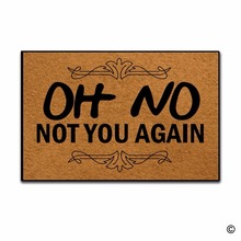 Funny Printed Doormat Entrance Floor Mat Oh No Not You Again Non-slip 23.6 by 15.7 Inch Machine Washable Non-woven Fabri