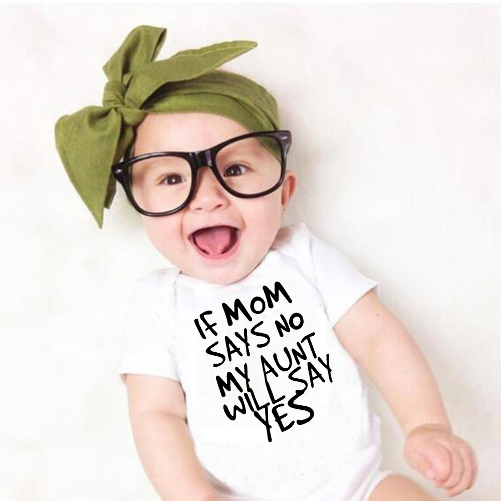 If Mom Says No My Aunt Will Say Yes Print Cotton Baby Rompers Babe Girls Infant Boys Jumpsuit Newborn Clothes Infantil Wear