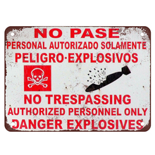 NO trespassing! Authorized personnel only danger explosives! metal signs vintage tin plate the wall decoration