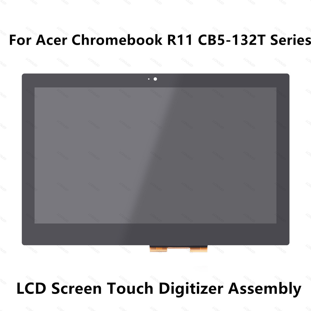 LED LCD Screen Display Touch Glass Digitizer Assembly For Acer Chromebook R11 C738T/ CB5-132T Series CB5-132T-C3CS CB5-132T-C1SY keyboard for acer chromebook 13 cb5 311p t9ab korean kr 9z nbrsq 00k nsk rb14sq 0knk i1117 03n aezhqy00010 black without frame