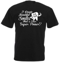 Funny i create beautiful smiles dentist dental nurse technician t shirt f37b  Free shipping newest Fashion Classic Unique
