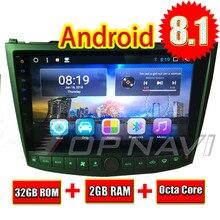 Topnavi 10,1 «Octa Core Android 8,1 2 + 32 ГБ головное устройство автомобиля радио для Lexus IS250 IS350 2005 2006 2007 2008 2009 2010 2011 3g RDS