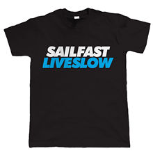 Sail Fast, Live Slow, Mens  T Shirt New Shirts Funny Tops Tee Unisex Tshirt Homme