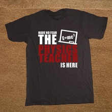 "Killer ""Have No Fear – The Physics Teacher Is Here"" geek shirt"