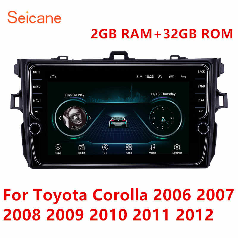 Seicane car multimedia player Android 8.1 for Toyota Corolla 2006 2007 2008 2009 2010 2011 2012 Head unit Radio GPS Navigation