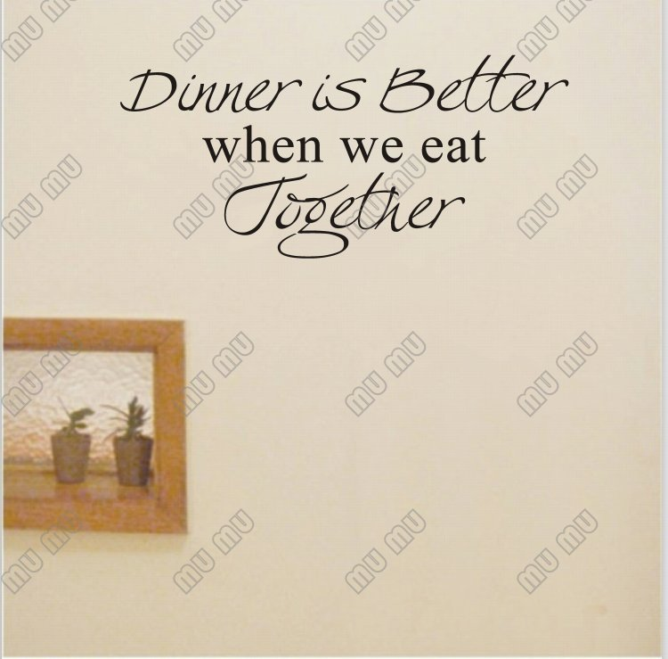 DINNER IS BETTER WHEN WE EAT TOGETHER Vinyl wall art Kitchen quotes ...