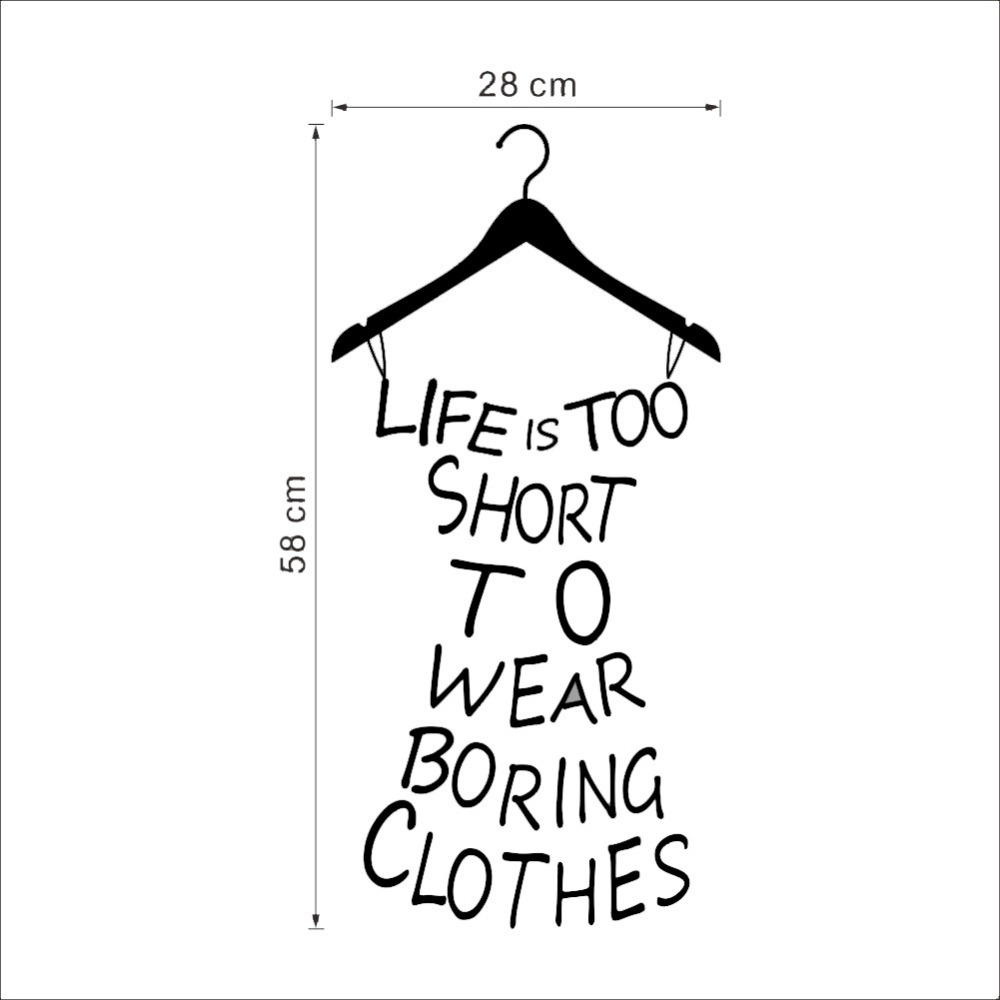 Short Quote About Life Life Is Too Short To Wear Boring Cloth Quote Wall Stickers