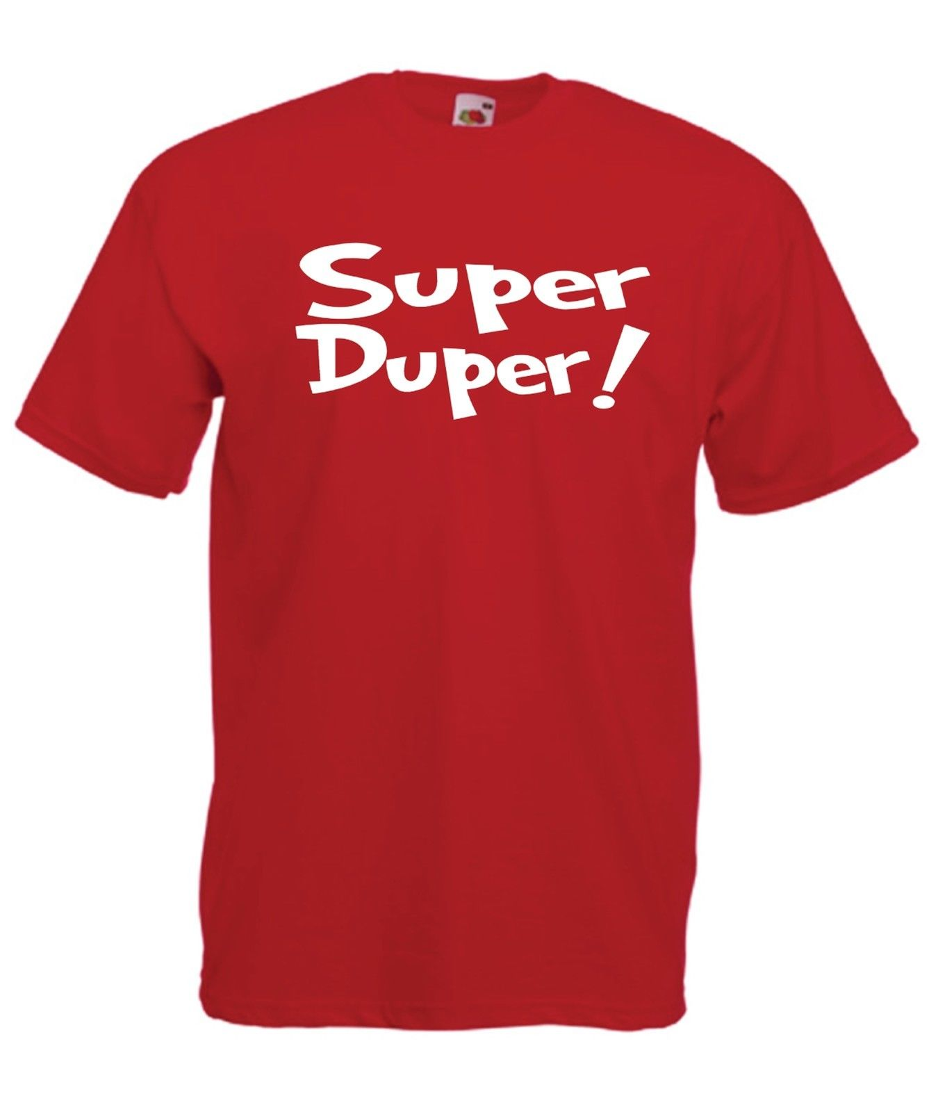 SUPER DUPER funny party fashion top xmas birthday gift idea mens womans T SHIRT