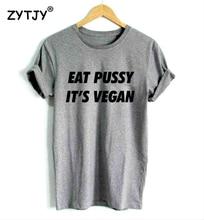 """Eat pussy it´s Vegan"" girlie / women's shirt (3 colors)"