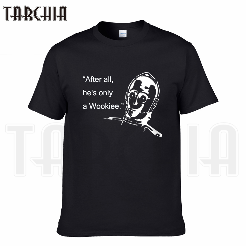 TARCHIA 2018 brand after all he only a wookiee t-shirt cotton tops tees men short sleeve boy casual homme tshirt t shirt plus