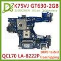 KEFU K75VJ для ASUS K75V K75VJ K75VM материнская плата QCL70 LA-8222P GT630M/GT635M-2GB материнская плата для ноутбука REV: 1A REV: 2 0 тестовая работа 100%