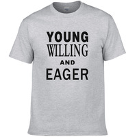 young willing and eager letter printed T shirt 2017 new casual summer cotton t shirt men short sleeves tees tops XS2
