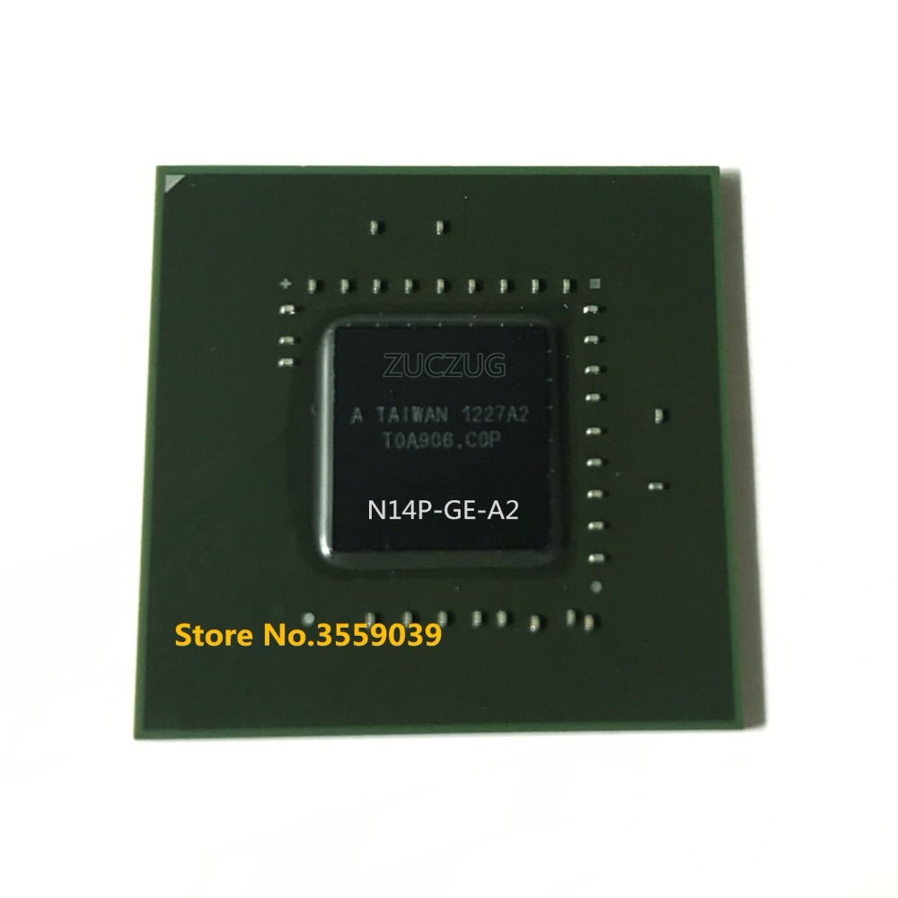 100% New original N14P-GE-A2 N14P GE A2 BGA chipset100% New original N14P-GE-A2 N14P GE A2 BGA chipset