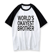 c2aa4030 Worlds Okayest Brother T Shirt Mens 2018 New Summer Letter Funny Raglan  Tshirt Big Brother Sister