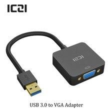 Iczi USB 3.0 для vga видео Дисплей внешний кабель-адаптер 1080 P @ 60 Гц мужчин и женщин для ПК ноутбук Оконные рамы 10/8.1/8/7/XP
