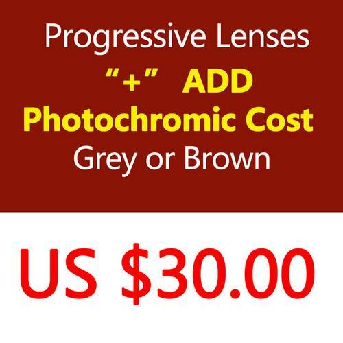 1.56 1.61 1.67 progressive lenses Add Photochromic cost US$30 Grey or Brown